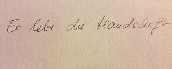 Schnell hingeschrieben: Die Ode an die Handschrift in meiner Handschrift.
